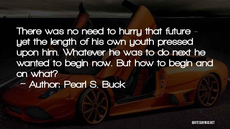 Quotes About Him Quotes By Pearl S. Buck
