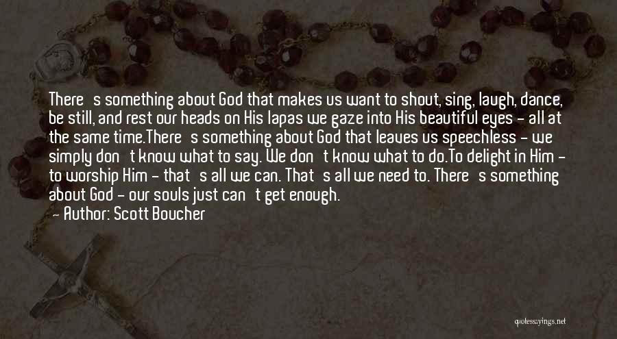 Quotes About Him Quotes By Scott Boucher