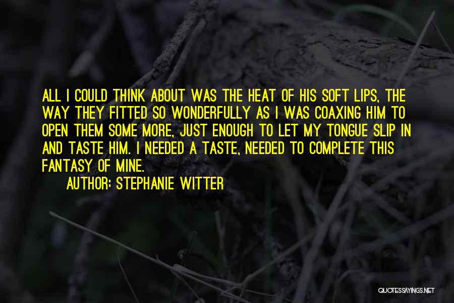 Quotes About Him Quotes By Stephanie Witter