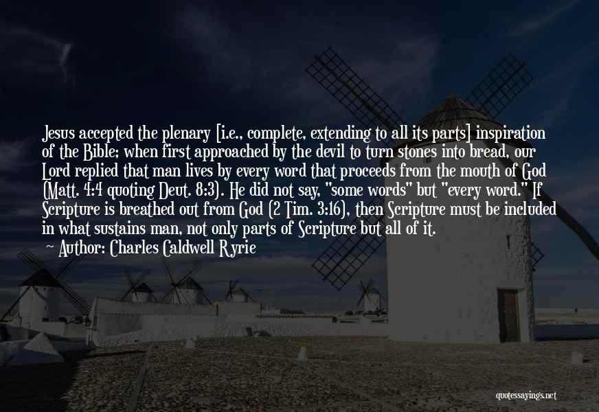 Quoting The Bible Quotes By Charles Caldwell Ryrie