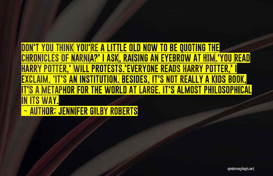 Quoting Yourself Quotes By Jennifer Gilby Roberts