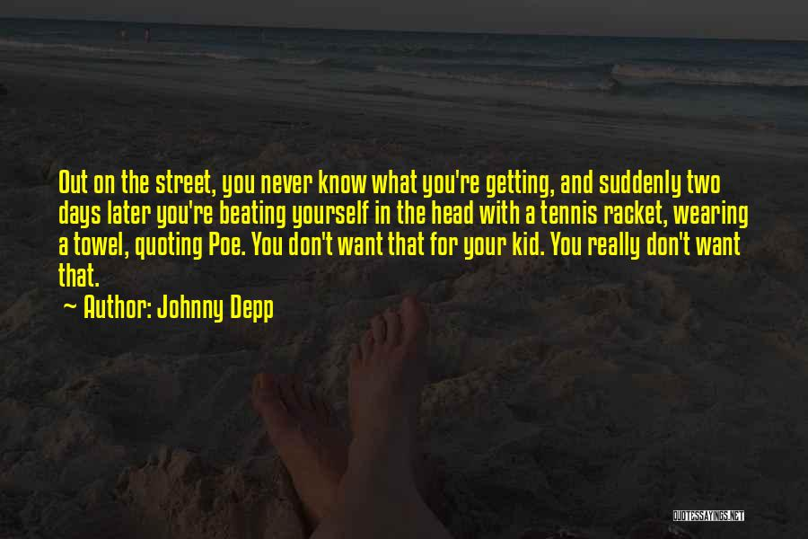Quoting Yourself Quotes By Johnny Depp