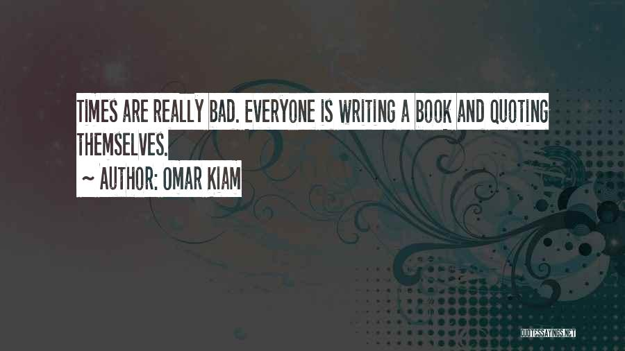 Quoting Yourself Quotes By Omar Kiam