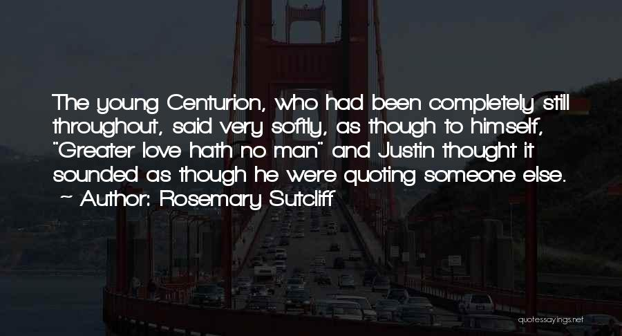 Quoting Yourself Quotes By Rosemary Sutcliff