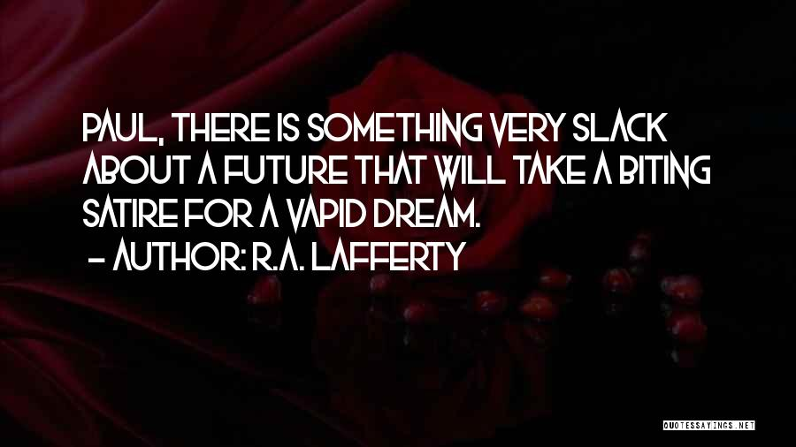 R.A. Lafferty Quotes 2196193
