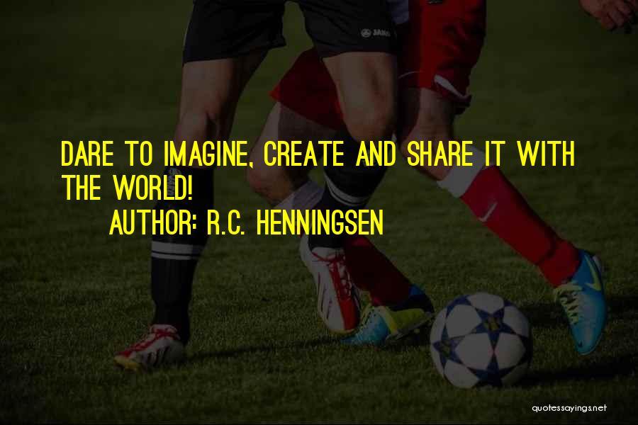 R.C. Henningsen Quotes 1617978
