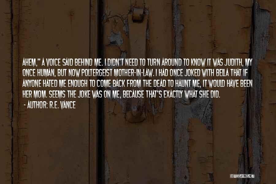 R.E. Vance Quotes 1089639