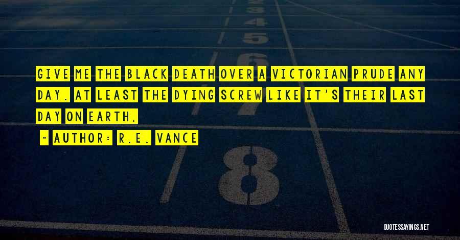 R.E. Vance Quotes 1608402