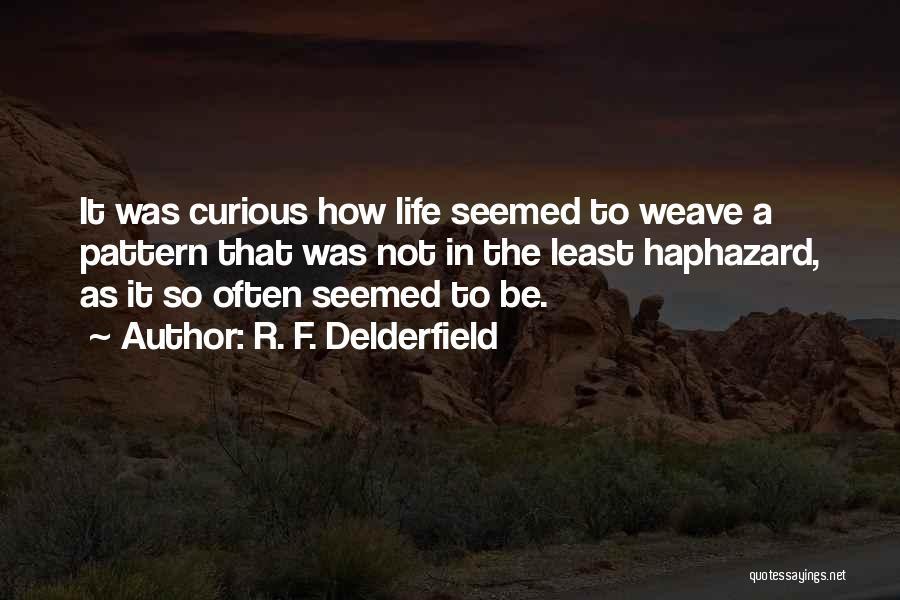 R. F. Delderfield Quotes 1210906