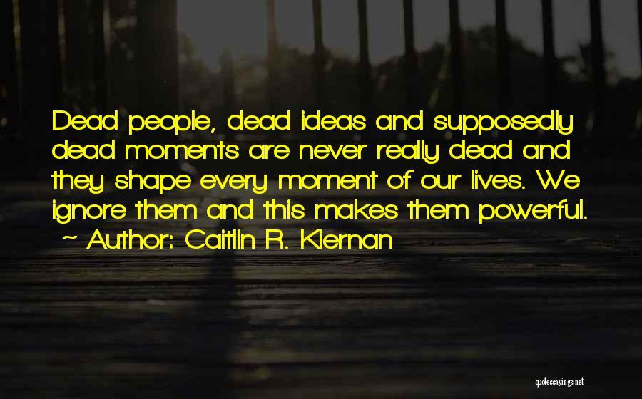 R&g Are Dead Quotes By Caitlin R. Kiernan