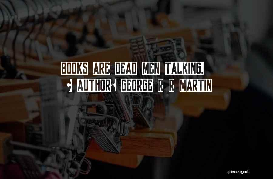 R&g Are Dead Quotes By George R R Martin