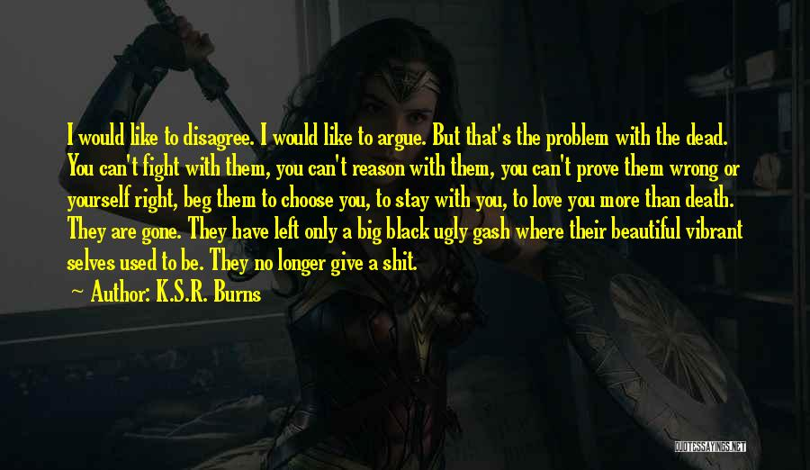 R&g Are Dead Quotes By K.S.R. Burns