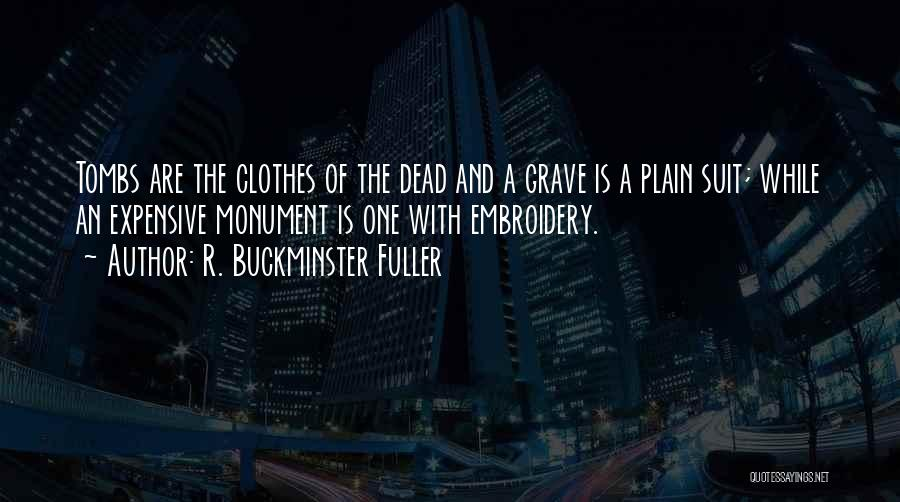 R&g Are Dead Quotes By R. Buckminster Fuller