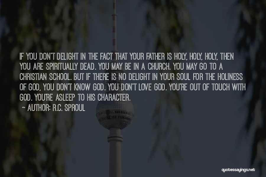 R&g Are Dead Quotes By R.C. Sproul