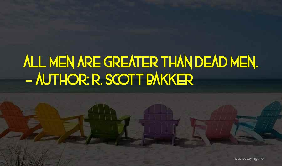 R&g Are Dead Quotes By R. Scott Bakker