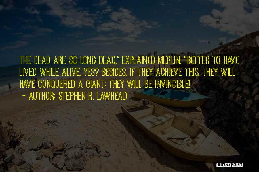 R&g Are Dead Quotes By Stephen R. Lawhead