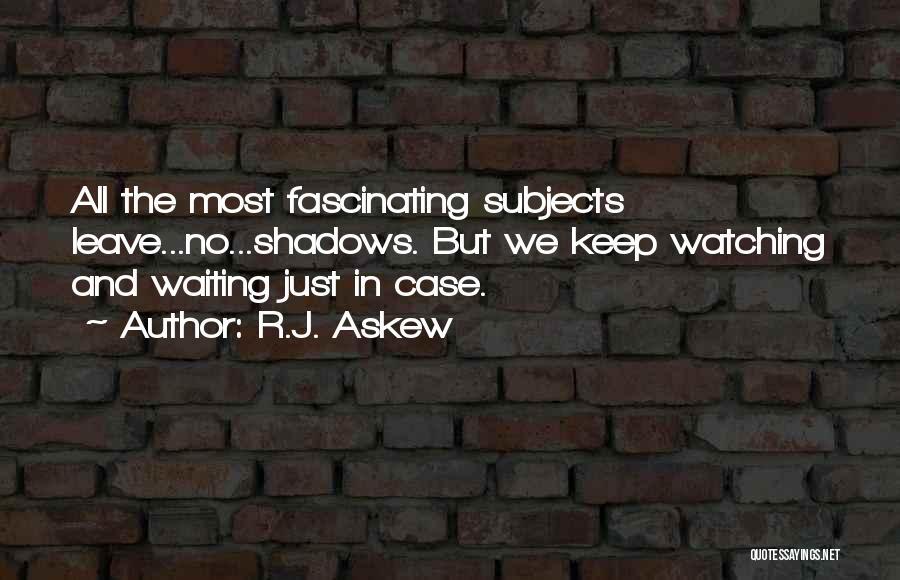 R.J. Askew Quotes 1666039