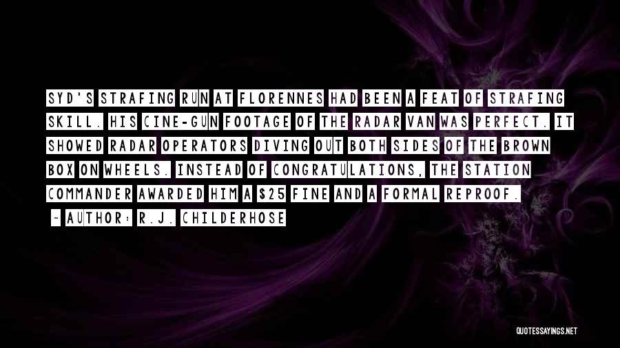R.J. Childerhose Quotes 1370752