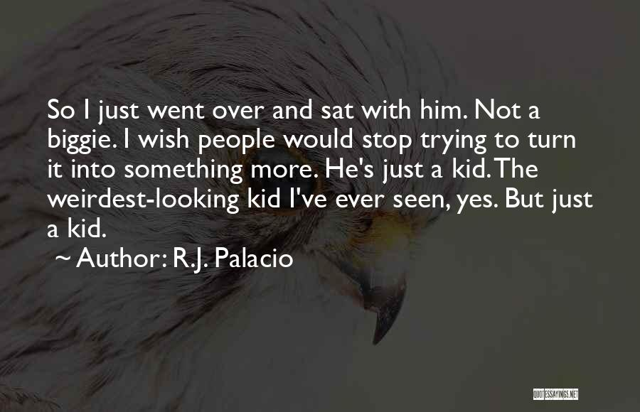 R.J. Palacio Quotes 1000632