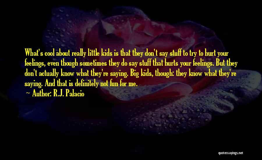R.J. Palacio Quotes 1313511