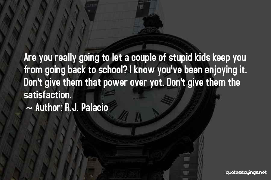 R.J. Palacio Quotes 1666210