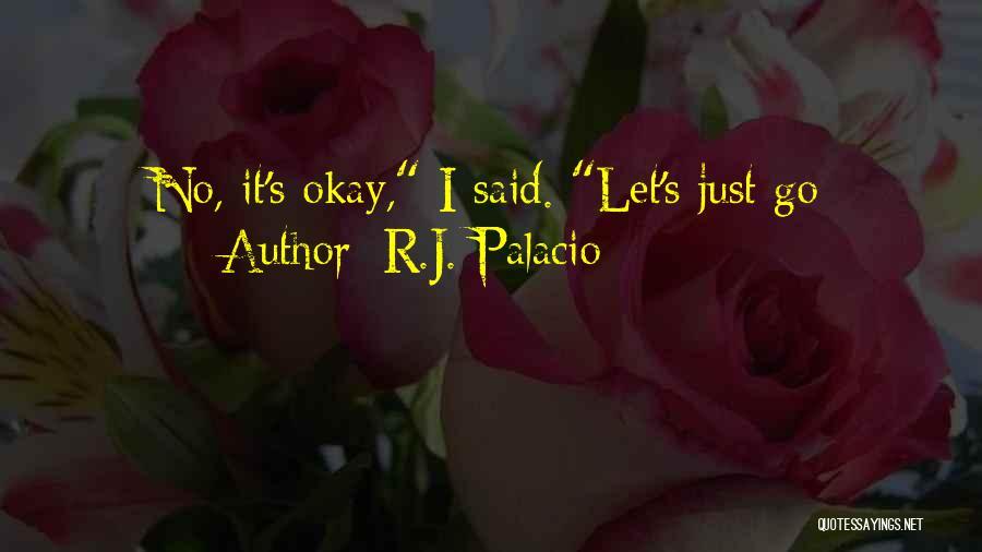 R.J. Palacio Quotes 1809385