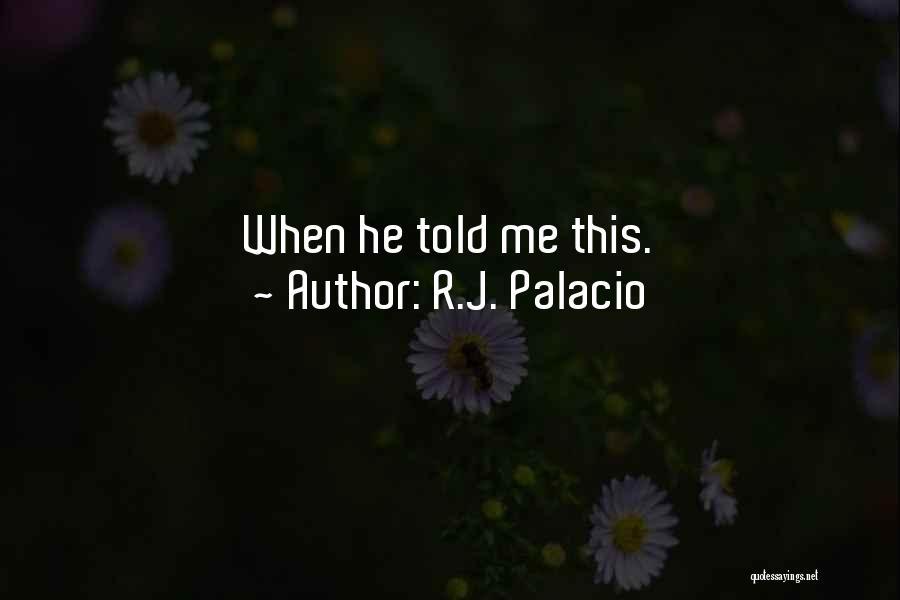 R.J. Palacio Quotes 767128