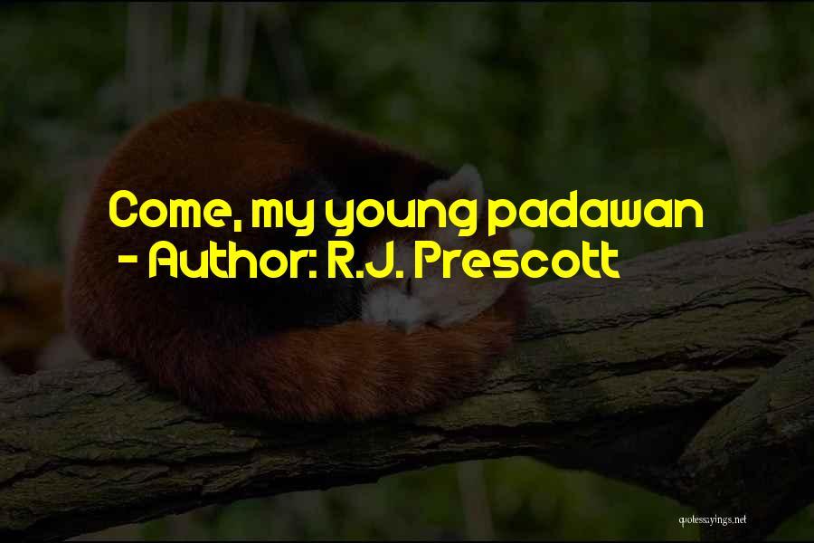 R.J. Prescott Quotes 1110960