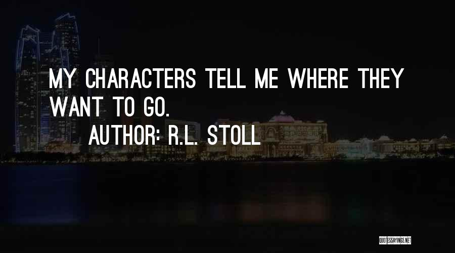 R.L. Stoll Quotes 1374020