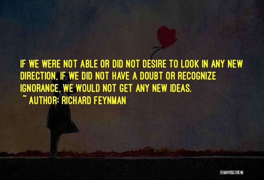 R P Feynman Quotes By Richard Feynman