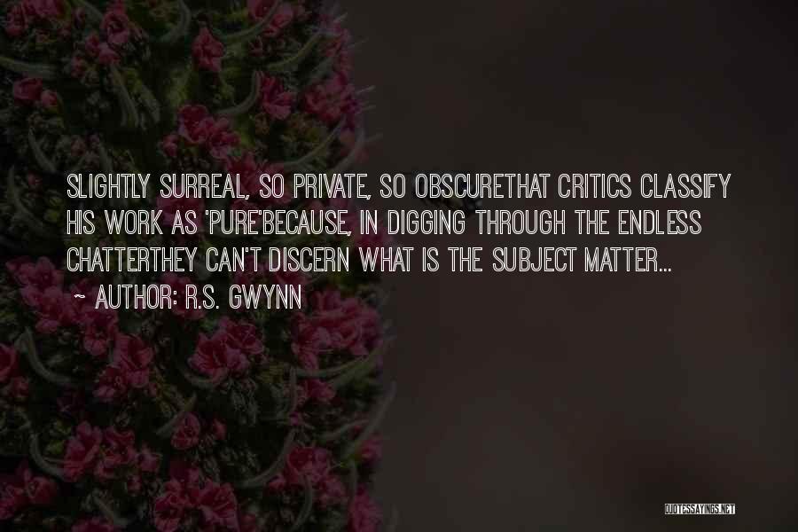 R.S. Gwynn Quotes 759674