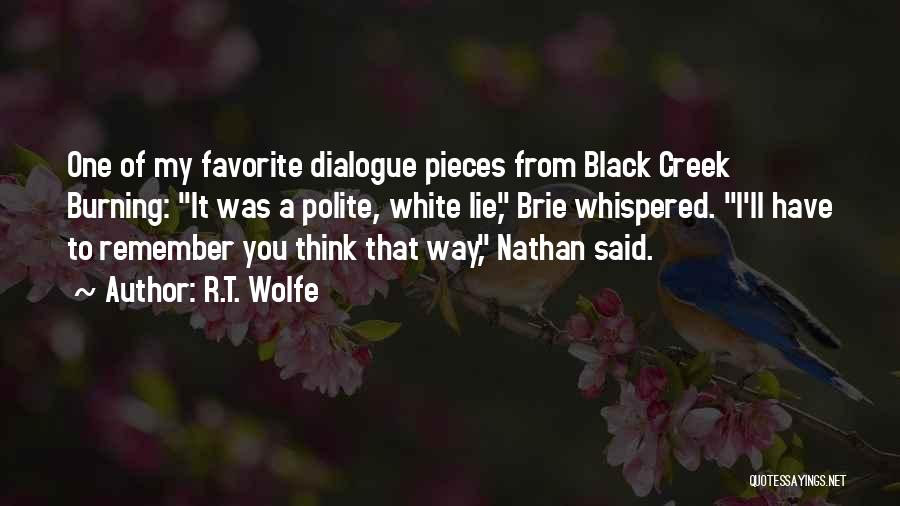 R.T. Wolfe Quotes 866318
