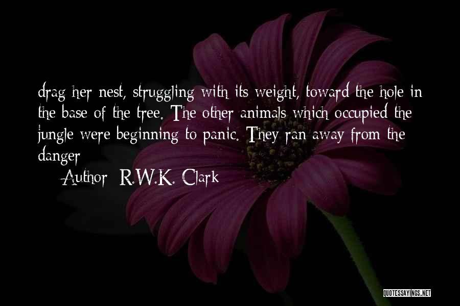R.W.K. Clark Quotes 1288505