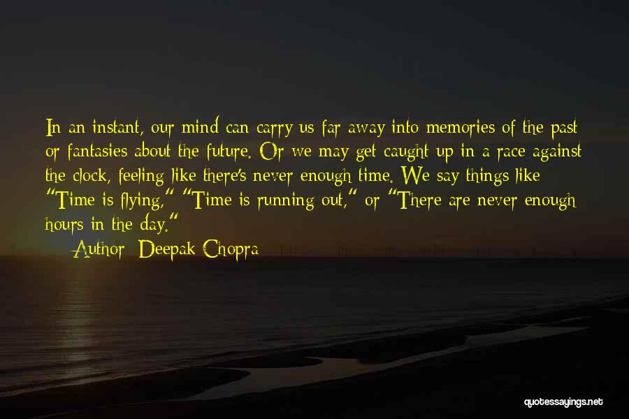 Race Against The Clock Quotes By Deepak Chopra