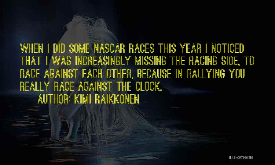 Race Against The Clock Quotes By Kimi Raikkonen