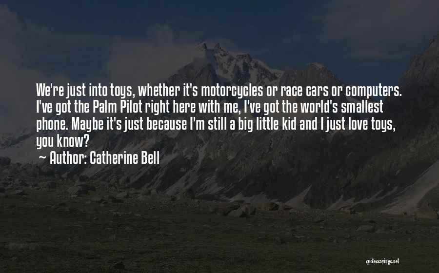 Race Cars Quotes By Catherine Bell