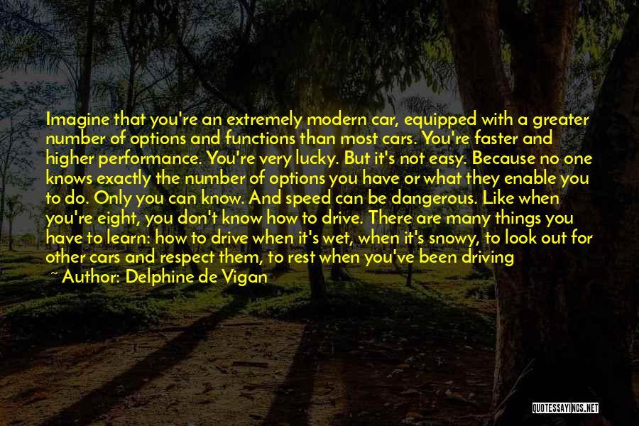 Race Cars Quotes By Delphine De Vigan