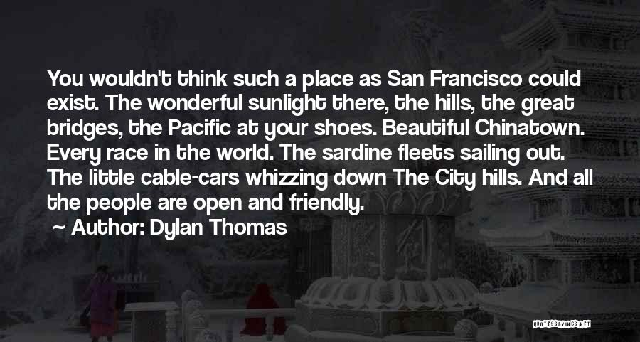 Race Cars Quotes By Dylan Thomas