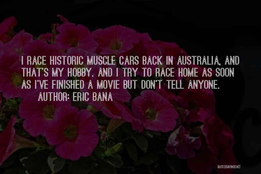 Race Cars Quotes By Eric Bana