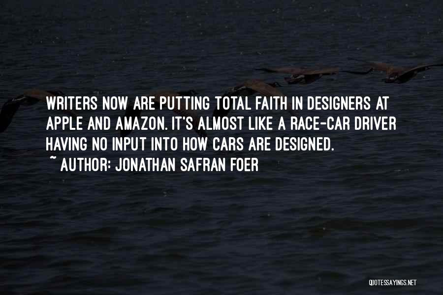 Race Cars Quotes By Jonathan Safran Foer