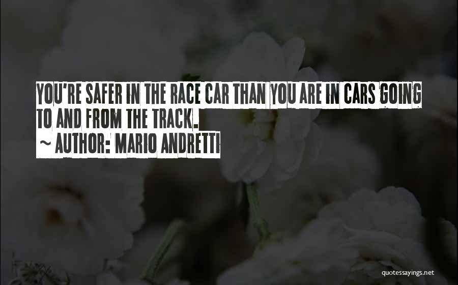 Race Cars Quotes By Mario Andretti