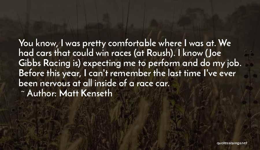 Race Cars Quotes By Matt Kenseth
