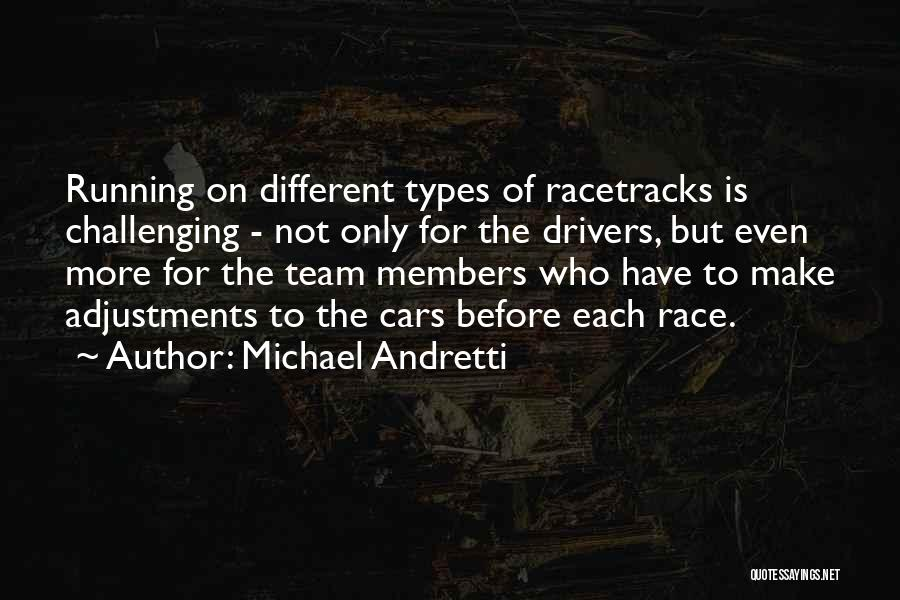 Race Cars Quotes By Michael Andretti