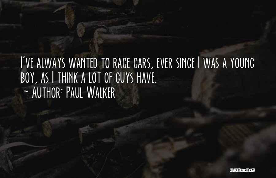 Race Cars Quotes By Paul Walker