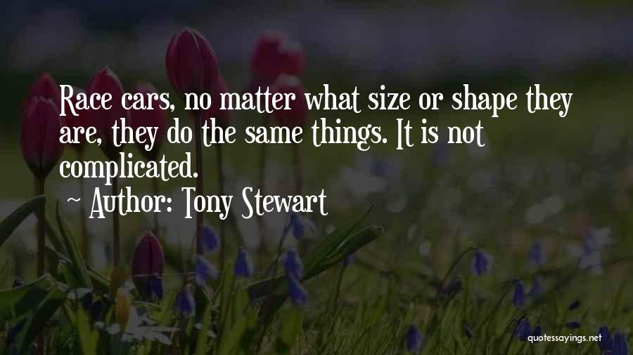 Race Cars Quotes By Tony Stewart