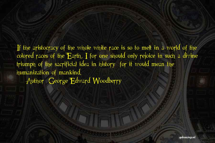 Race To Nowhere Quotes By George Edward Woodberry