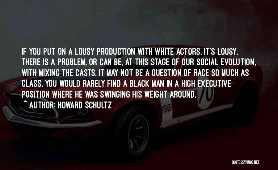 Race To Nowhere Quotes By Howard Schultz