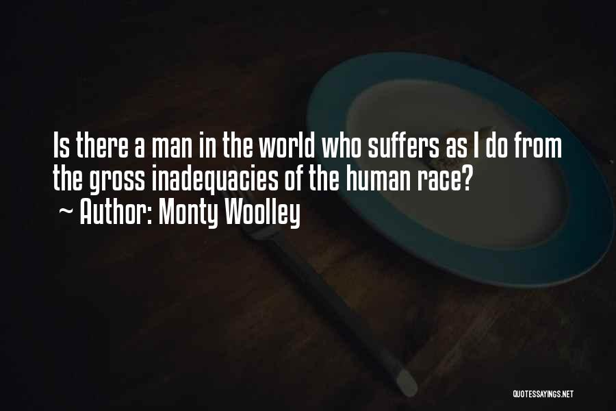 Race To Nowhere Quotes By Monty Woolley