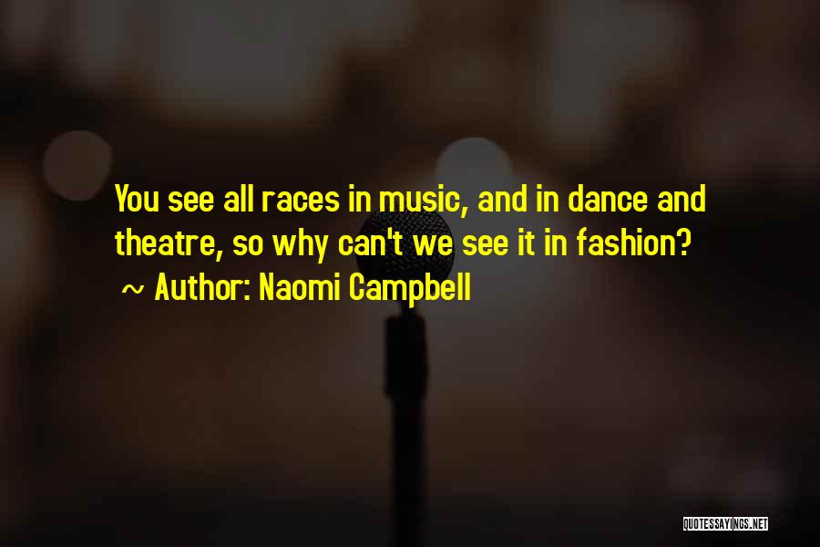 Race To Nowhere Quotes By Naomi Campbell