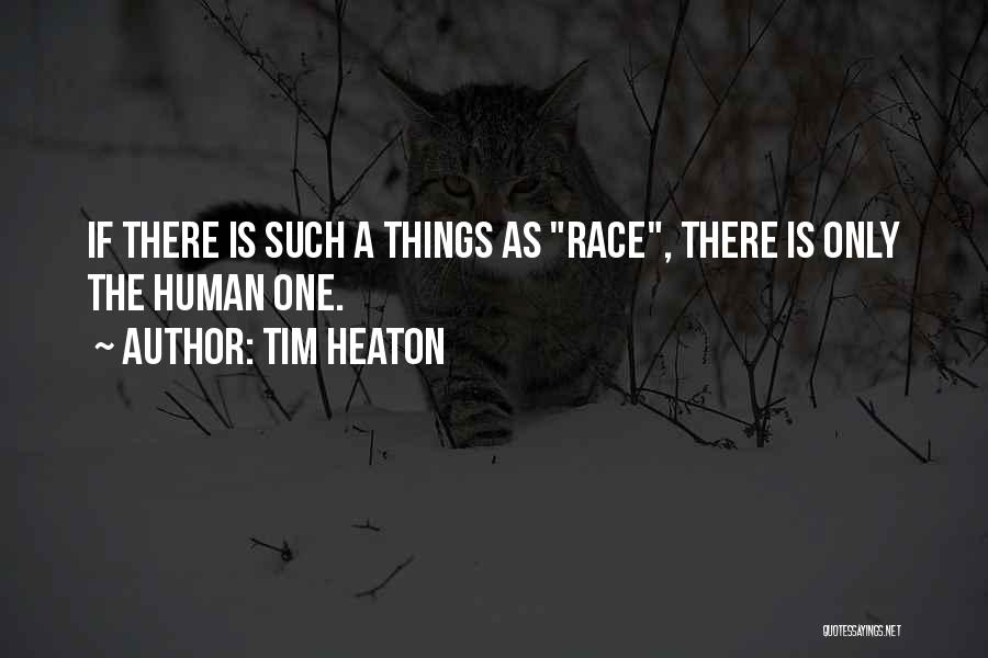Race To Nowhere Quotes By Tim Heaton